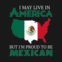 Check out this awesome 'Proud+Mexican' design on Mexican Flag Tattoos, Cute Wallpapers, Wallpaper Iphone Cute, Mexican Memes, Mexican Sayings, Mexican American Flag, Mexico Wallpaper, Mexican Artwork, Mexican Problems