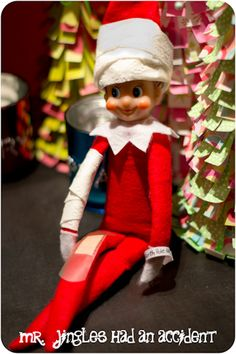 Mr. Jingles, our Elf on the Shelf, had an accident....