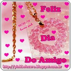 Pinkbelezura: FELIZ DIA DO AMIGO!!