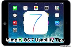 5 Simple iOS 7 Usability Tips that make a big difference