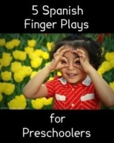 Spanish has a wealth of traditional finger plays, rhymes and songs for children. Kids love games with actions, and these are perfect language learning tools.