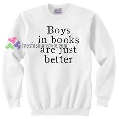 Boys in Books are Better Sweater gift sweatshirt unisex adult size S-3XL //Price: $22.99  //