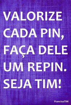 Faça REPIN º Seja TIM