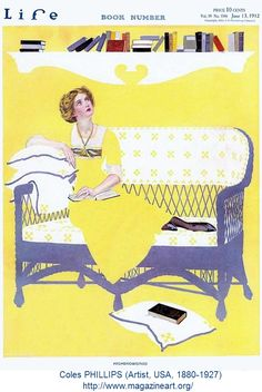 """Highbrowsing, Life magazine cover art,1912  by Coles PHILLIPS (Artist, USA, 1880-1927). """"known for his stylish images of women and a signature use of negative space"""" http://en.wikipedia.org/wiki/Coles_Phillips ART & BIO: http://www.bpib.com/illustrat/phillips.htm  Lady reading her book on a wicker settee looks up to contemplate the bookshelf above."""