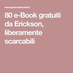 80 e-Book gratuiti da Erickson, liberamente scarcabili