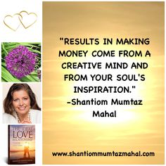 Be open for creative ideas! Learn more and study my book 'The Ideal Love-Relationship', you can buy it at www.theideallove-relationship.com #CreativeIdeas #open #Results #MakingMoney #CreativeMind #SoulsInspiration #TheIdealLoveRelationship #LoveRelationship #Love #ShantiomMumtazMahal #Shantiom #MumtazMahal