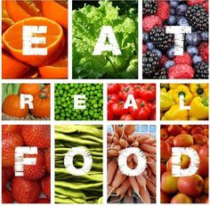 Eat real clean food and be healthy and happy