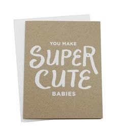 If you know me, you know I'm kind of obsessed with babies.  I'm still pretty devoted to my business as my baby, so no real babies for me yet.  So instead I obsess over my friends babies and all the cute cards I can give them haha.  I LOVE this one.