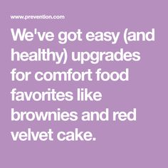 We've got easy (and healthy) upgrades for comfort food favorites like brownies and red velvet cake. Velvet Cake, Red Velvet, Peanut Butter Rice Krispies, Bean Flour, Raw Cacao Powder, Healthy Sugar, Red Food Coloring, Drop Cookies, Dried Beans
