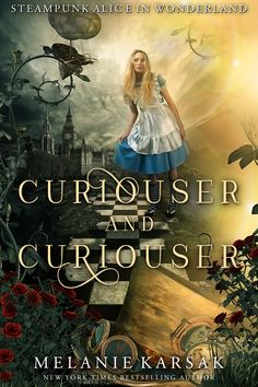 Curiouser and Curiouser: Steampunk Alice in Wonderland by Melanie Karsak http://amzn.to/2xQpciX To save the Hatter, Alice must work with the one man she despises so much that she might still love him.