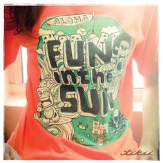 Tikii Brand, Notii Run Way, Tee Shirt Design, Fun in the Sun Tee Shirt. #Tikii #NotiiRunWay #TeeShirt #FunInTheSun
