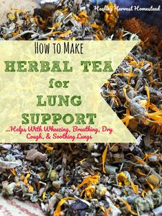 How to Make an Herbal Tea Blend for the Lungs.Helps With Cough and Wheezing. Good for Children Too! Natural Asthma Remedies, Ayurvedic Remedies, Health Remedies, Home Remedies, Allergy Remedies, Flu Remedies, Natural Cures, Essential Oils For Asthma, Homemade Tea