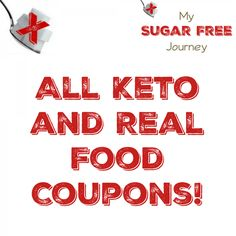 All Real Food, Keto, and Paleo Coupons in One Place!   http://mysugarfreejourney.com/all-real-food-keto-and-paleo-coupons-in-one-place/
