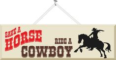 Save a Horse Ride a Cowboy Funny Quote Sign with Horse & Rider Silhouette