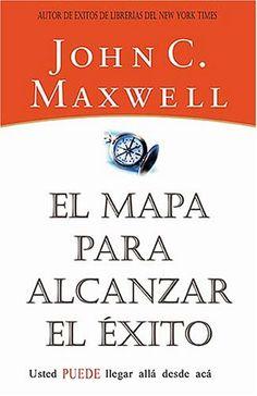 El Mapa para Alcanzar el Exito - John C. Maxwell #lectura #leer #libros