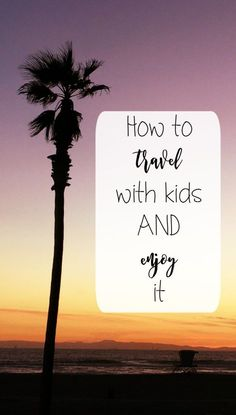 Is there a way to travel with your kids and actually enjoy it? Here are some great tips to help you have the best vacation ever with your kids!