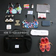 Dallas Shaw Blog { how to pack a gym bag }