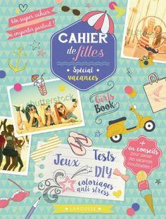Le Girls Book Cahier de filles - spécial vacances   Editions Larousse