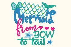 Mermaid From bow to tail Embroidery design...