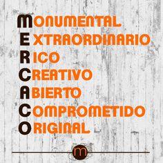Mercado #Monumental #Extraordinario #Rico #Creativo #Abierto #Comprometido #Original