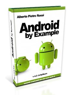 Andoid by Example - Una guida Gratis! - http://www.ie-cloud.it/web/android-by-example-una-guida-gratis/