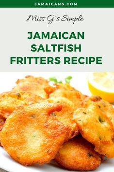 Miss G& Simple Jamaican Saltfish Fritters Recipe Jamaican Cuisine, Jamaican Dishes, Jamaican Recipes, Salt Fish Recipe Jamaican, Guyanese Recipes, Jamaican Appetizers, Seafood Recipes, Indian Food Recipes, Cooking Recipes