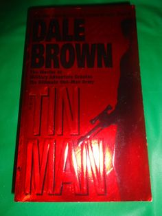 Dale Brown The Tin Man book find me at www.dandeepop.com