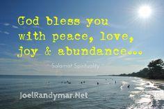 God bless you with peace, love, joy and abundance… ~ Salamat Spirituality ~