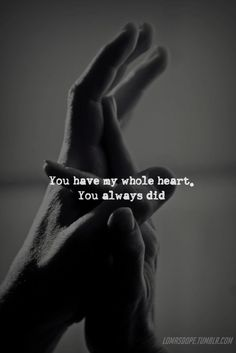 You have my whole heart love quotes couples romantic relationship love quote romance true love inspiration Love Quotes For Her, Love Of My Life, Me Quotes, Qoutes, Funny Quotes, Youre My Person, Whole Heart, Love My Husband, Best Inspirational Quotes