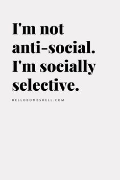 Funny confidence quotes for women by Amy Schumer. How To Be Confident and Not Give a Shit What Anybody Thinks About You. Im not anti social. I'm socially selective. Badass Quotes, Good Life Quotes, Funny Quotes About Life, Mood Quotes, True Quotes, Positive Quotes, Quotes To Live By, Motivational Quotes, Best Quotes