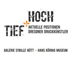 """LOGO Ausstellung """"TIEF + HOCH"""" GALERIE SYBILLE NÜTT Dresden und HANS KÖRNIG MUSEUM Dresden"""