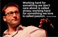 The Difference between Stress and Passion (by Simon Sinek) New Quotes, Faith Quotes, Quotes To Live By, Inspirational Quotes, Life Quotes, Soul Quotes, Quotable Quotes, Peter Drucker, Simon Sinek Quotes