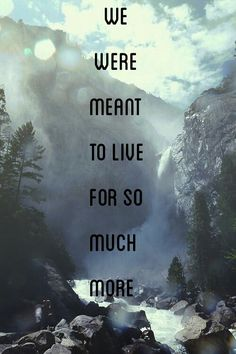 || Meant to Live - Switchfoot || We were meant to live for so much more ...