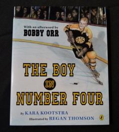 The Boy in Number Four celebrates the game of hockey—from backyard rinks to the big leagues.