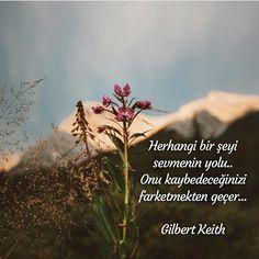 Herhangi bir şeyi sevmenin yolu..  Onu kaybedeceğinizi farketmekten geçer...   - Gilbert Keith  #sözler #anlamlısözler #güzelsözler #manalısözler #özlüsözler #alıntı #alıntılar #alıntıdır #alıntısözler #şiir #edebiyat