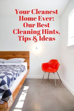 Your Cleanest Home Ever! Our Best Cleaning Advice, Tips & Ideas