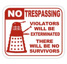 you would make a good Dalek.