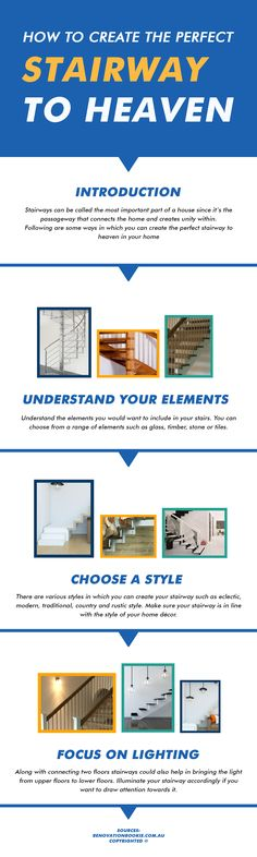 "While creating your version of ""Stairway to Heaven"" in your home it's important to focus on the lighting, elements and the style used for your stair and making stairs the hero of your house."