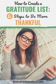How to Create a Gratitude List: 6 Steps to Be More Thankful in 2021 Mindfulness | happiness | personal growth |self help |self improvement | positive psychology | thankfulness #gratitude #mindfulness #lists #happiness #positivepsychology