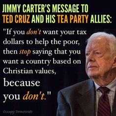 Jimmy Carter's message to Ted Cruz and his Tea Party allies: - Democratic Underground