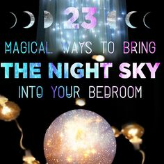 23 Magical Ways To Bring The Night Sky Into Your Bedroom