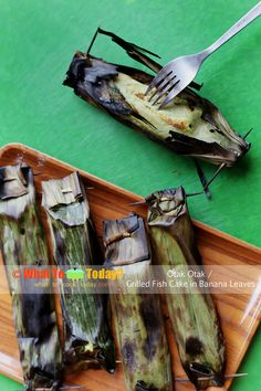 OTAK OTAK / GRILLED FISH CAKE IN BANANA LEAVES. You can use aluminum foil instead of banana leaves if you must
