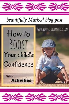 "How to boost your child's confidence! With fun activities. ""Beautifully Marked"""