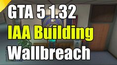 GTA 5 Online Glitches Wallbreach IAA Building PS4 Xbox One PS3 Xbox 360 ...