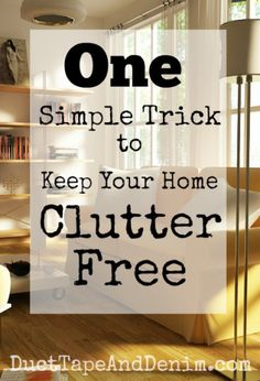 One simple trick to keep your home clutter free | DuctTapeAndDenim.com