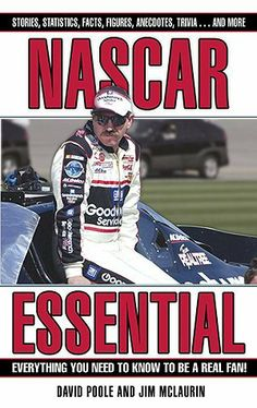 NASCAR Essential: Everything You Need to Know to be a Real Fan by David Poole and Jim McLaurin by NASCAR. $19.95. NASCAR Essential promises to give NASCAR fans everywhere a one-stop book that contains everything they would want to read about NASCAR. Packed with anecdotes, history, explanations of traditions, statistics, trivia and photos, NASCAR Essential is the primary source for anyone wanting to be an expert on anything related to NASCAR.