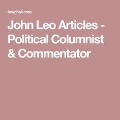 John Leo Articles - Political Columnist & Commentator
