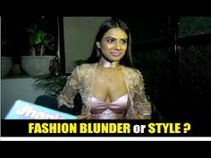 Nia Sharma's Dress   Fashion Blunder / Disaster or Style ? (18+) Click to see video >>> https://youtu.be/WK23OUn_AtY #niasharma #bollywood #bollywoodnews #bollywoodnewsvilla #fashion #fashionblunder