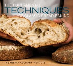 The Fundamental Techniques of Classic Bread Baking  The French Culinary Institute's international bread-baking course, created in 1997, is taught by some of today's greatest artisanal bread bakers and regarded as one of the top programs in the world. The Fundamental Techniques of Classic Bread Baking follows the outline of the FCI's complete 12-week bread-making course. Serving not only as a reference in the classroom, but also as a guide for professionals, amateur chefs, and home cooks who…