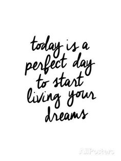 This pin is a motivation quote as today is a perfect day to start living your dreams. Positive Quotes, Motivational Quotes, Inspirational Quotes, Positive Things, Positive People, Meaningful Quotes, Monday Humor, Fitness Motivation, Daily Motivation